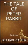 The Tale of Peter Rabbit - Illustrated