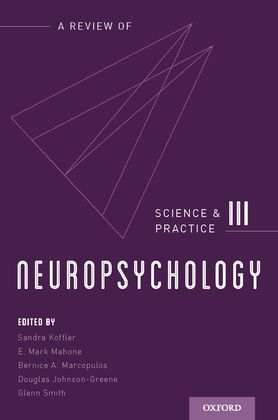 Neuropsychology: Science and Practice, Volume 3