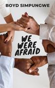 We Were Afraid