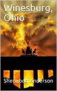 Winesburg, Ohio: A Group of Tales of Ohio Small Town Life