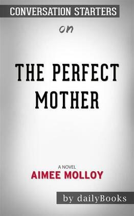 The Perfect Mother: A Novel by Aimee Molloy | Conversation Starters