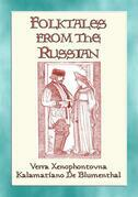 FOLK TALES FROM THE RUSSIANS - Russian Folk and Fairy Tales