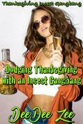 Dodging Thanksgiving with an Incest Gangbang: Thanksgiving Incest Gangbang