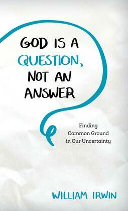 God Is a Question, Not an Answer