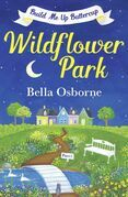 Wildflower Park – Part One: Build Me Up Buttercup (Wildflower Park Series)
