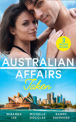 Australian Affairs: Taken: Taken Over by the Billionaire / An Unlikely Bride for the Billionaire / Hired by the Brooding Billionaire (Mills & Boon M&B)