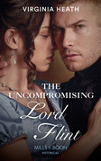 The Uncompromising Lord Flint (Mills & Boon Historical) (The King's Elite, Book 2)