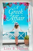A Greek Affair: The perfect summer beach read set in gorgeous Greece
