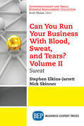 Can You Run Your Business With Blood, Sweat, and Tears? Volume II