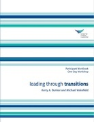 Leading Through Transitions Participant Workbook One-Day Workshop
