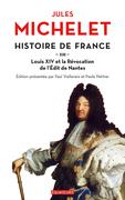 Histoire de France (Tome 13) - Louis XIV et la Révocation de l'Edit de Nantes