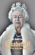 Elisabeth II. La vie d'un monarque moderne