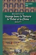 Souvenirs d'un voyage dans la Tartarie, le Thibet et la Chine (Livre Ier)