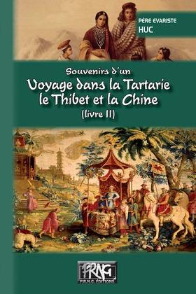 Souvenirs d'un voyage dans la Tartarie, le Thibet et la Chine (Livre 2)