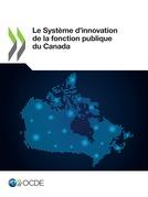 Le Système d'innovation de la fonction publique du Canada