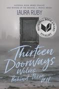 Thirteen Doorways, Wolves Behind Them All