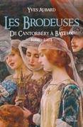 Les Brodeuses - De Cantorbéry à Bayeux (1066 -1071)