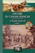 Histoire du Canada français (le régime français : Tome Ier)