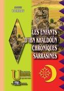 Les Enfants d'Ibn Khaldoûn • Chroniques sarrasines