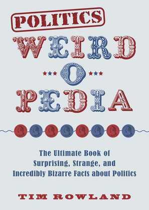 Politics Weird-o-Pedia