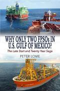 Why Only Two FPSOs in U.S. GULF OF MEXICO?