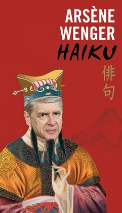 Arsène Wenger Haiku