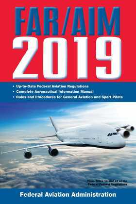 FAR/AIM 2019: Up-to-Date FAA Regulations / Aeronautical Information Manual