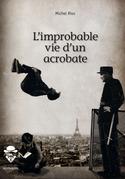 L'improbable vie d'un acrobate