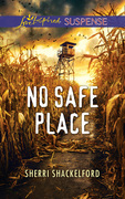 No Safe Place (Mills & Boon Love Inspired Suspense)