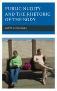 Public Nudity and the Rhetoric of the Body