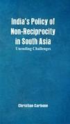 Indias Policy of Non-Reciprocity in South Asia