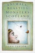 Animals, Beasties and Monsters of Scotland