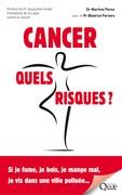 Cancer, quels risques ?