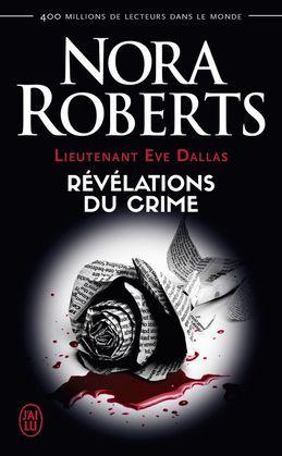 Lieutenant Eve Dallas (Tome 45) - Révélations du crime