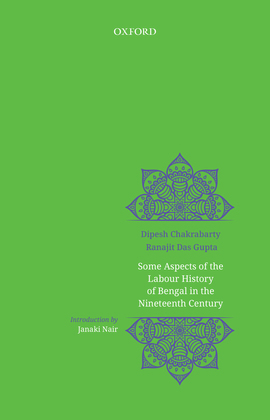 Some Aspects of Labour History of Bengal in the Nineteenth Century