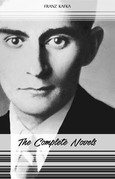 Franz Kafka: The Complete Novels (The Trial, The Castle, Amerika)
