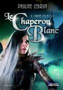 Le Chaperon Blanc - tome 2