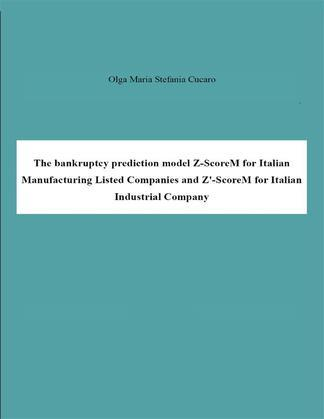 The bankruptcy prediction model Z-ScoreM for Italian Manufacturing Listed Companies and Z'-ScoreM for Italian Industrial Company