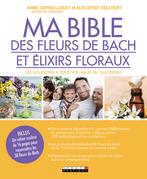 Ma bible des fleurs de Bach et élixirs floraux