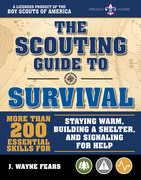 The Scouting Guide to Survival: An Official Boy Scouts of America Handbook