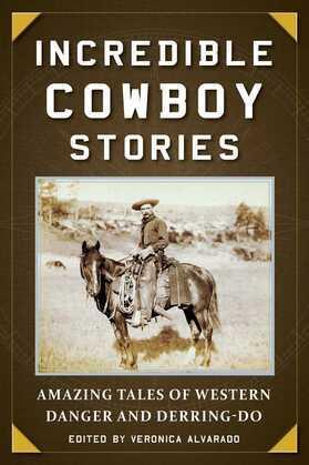 Incredible Cowboy Stories