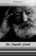 Victor Hugo: The Complete Novels (Les Misérables, The Hunchback of Notre-Dame, Toilers of the Sea, The Man Who Laughs...)