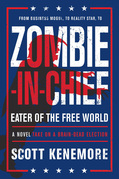 Zombie-in-Chief: Eater of the Free World