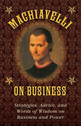 Machiavelli on Business