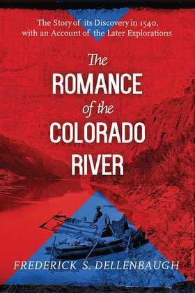 The Romance of the Colorado River