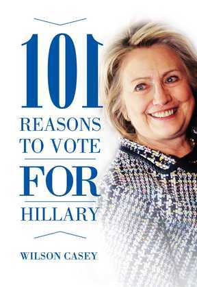 101 Reasons to Vote for Hillary