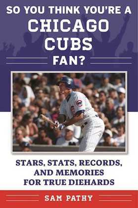 So You Think You're a Chicago Cubs Fan?