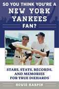 So You Think You're a New York Yankees Fan?