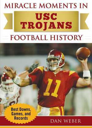 Miracle Moments in USC Trojans Football History