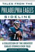 Tales from the Philadelphia Eagles Sideline